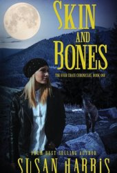 Skin and Bones (The Ever Chace Chronicles, #1) Book
