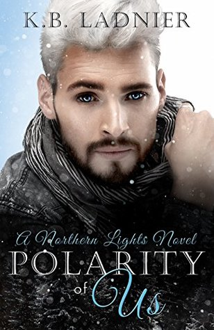 Polarity of Us by K.B. Ladnier