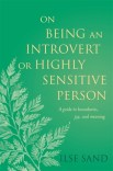 On Being an Introvert or Highly Sensitive Person: A guide to boundaries, joy, and meaning
