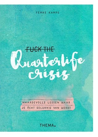 Fuck The Quarterlife Crisis Boek omslag