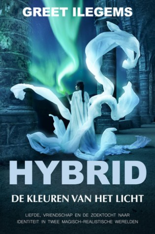 De kleuren van het licht (Hybrid #2) – Greet Ilegems