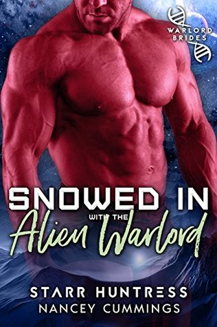 Snowed In With The Alien Warlord (Warlord Bride Index, #1)