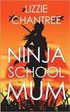 Ninja School Mum by Lizzie Chantree