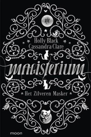 Het Zilveren Masker (Magisterium #4) – Holly Black & Cassandra Clare