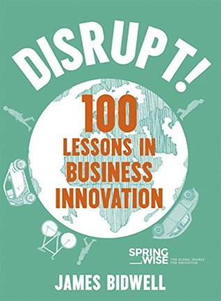 disrupt 100 lessons in business innovation-marketing, creativity books- www.ifiweremarketing.com