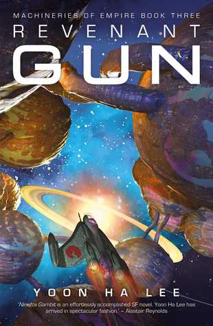 Revenant Gun (The Machineries of Empire, #3)