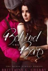 Behind the Bars (Music Street, #1) Book
