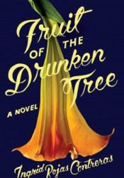 Fruit of the Drunken Tree Book by Ingrid Rojas Contreras