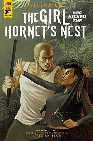 The Girl Who Kicked The Hornet's Nest: Part 2 of 2
