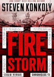 Fire Storm (The Zulu Virus Chronicles #3) Book by Steven Konkoly
