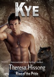 Kye (Rise of the Pride, #6) Book by Theresa Hissong