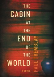 The Cabin at the End of the World Book by Paul Tremblay