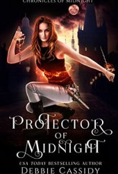 Protector of Midnight (Chronicles of Midnight, #1) Book