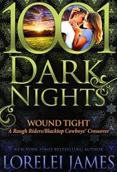Wound Tight: A Rough Riders/Blacktop Cowboys® Crossover (1001 Dark Nights #87) Book