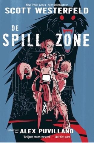 De Spill Zone (Spill Zone #1) – Scott Westerfeld