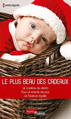 Le plus beau des cadeaux : Le cadeau du destin - Pour un miracle de plus... - Un Noël en famille