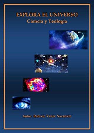 EXPLORA EL UNIVERSO: Ciencia y Teología