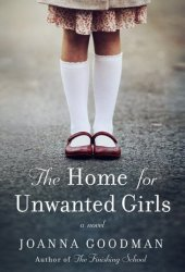 The Home for Unwanted Girls Book