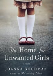 The Home for Unwanted Girls Book by Joanna Goodman