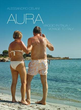 Aura: Viaggio in Italia / Voyage to Italy