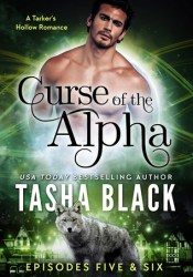 Curse of the Alpha: Episodes 5 & 6 Book by Tasha Black