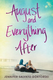 August and Everything After Jennifer Salvato Doktorski