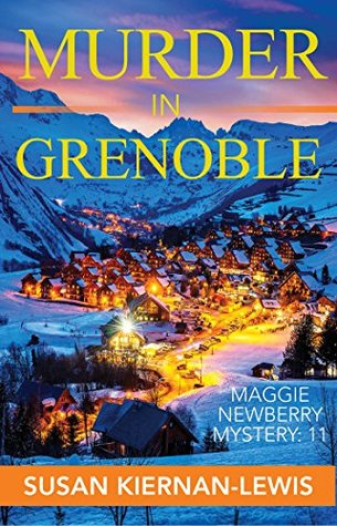 Murder in Grenoble (Maggie Newberry Mysteries #11)