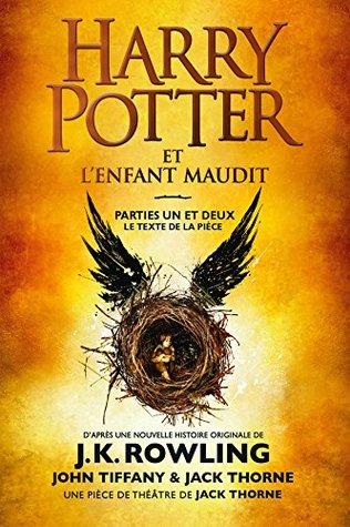 Harry Potter et l'Enfant Maudit - Parties Un et Deux: Le texte officiel de la production originale du West End