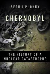 Chernobyl: The History of a Nuclear Catastrophe Book