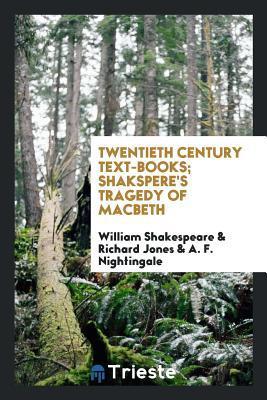 Twentieth Century Text-Books; Shakspere's Tragedy of Macbeth