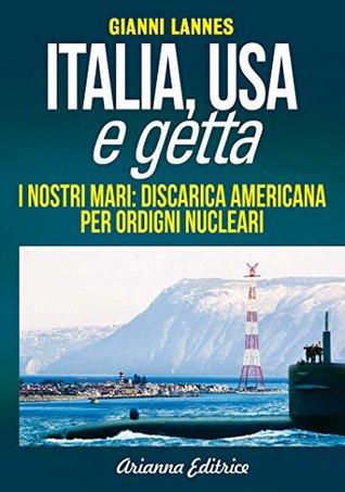 Italia, Usa e getta: I nostri mari: discarica americana per ordigni nucleari