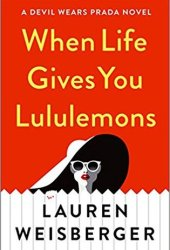 When Life Gives You Lululemons (The Devil Wears Prada, #3) Book