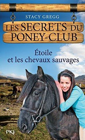 Etoile et les chevaux sauvages (Les secrets du Poney Club #3)