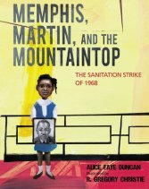 """""""Memphis, Martin, and the Mountaintop,"""" illustrated by R. Gregory Christie, written by Alice Faye Duncan"""