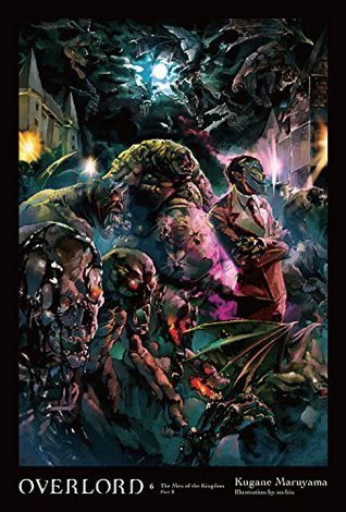 Overlord, Vol. 6: The Men of the Kingdom Part II Book Cover