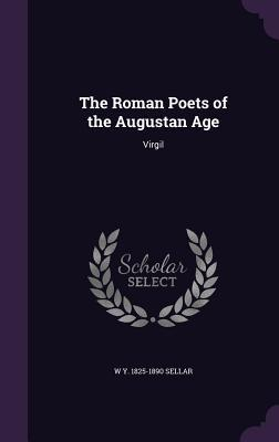 The Roman Poets of the Augustan Age: Virgil