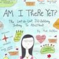 Book Review: Am I There Yet? The Loop-de-Loop, Zigzagging Journey to Adulthood  by Mari Andrew