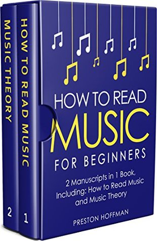 How to Read Music: For Beginners - Bundle - The Only 2 Books You Need to Learn Music Notation and Reading Written Music Today (Music Best Seller Book 11)