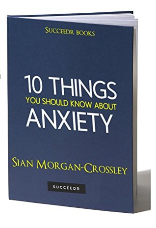 10 things you should know about Anxiety