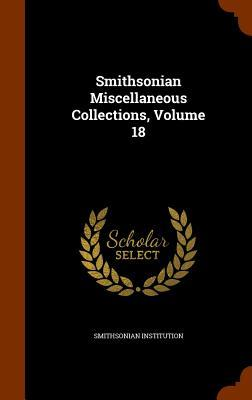 Smithsonian Miscellaneous Collections, Volume 18