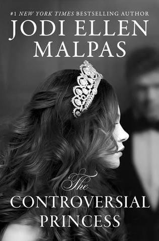 RELEASE BLITZ:  THE CONTROVERSIAL PRINCESS by Jodi Ellen Malpas