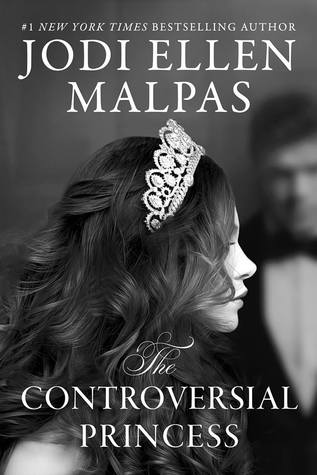 RELEASE BLITZ:  THE CONTROVERSIAL PRINCESS by Jodi Ellen Malpas