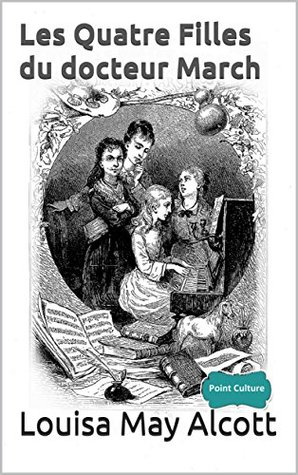 Les Quatre Filles du docteur March (annoté - Point Culture)