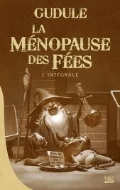 La Ménopause des Fées – L'intégrale (La Ménopause des fées, #1-3)