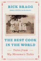 The Best Cook in the World: Tales from My Momma's Table Book