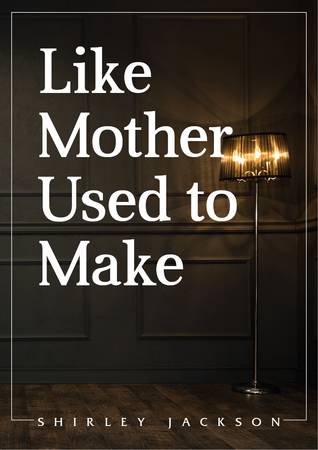 Like Mother Used To Make