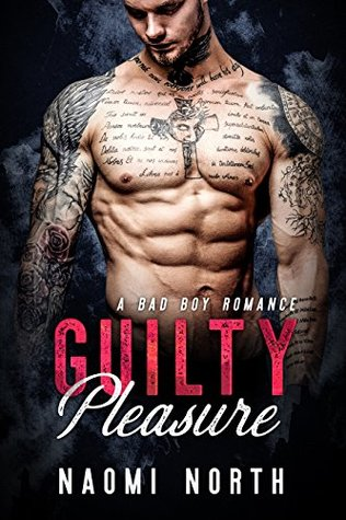 Guilty Pleasure: A Badboy Romance