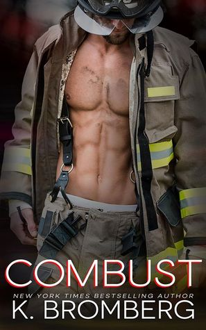 Blog Tour Review:  Combust by K. Bromberg