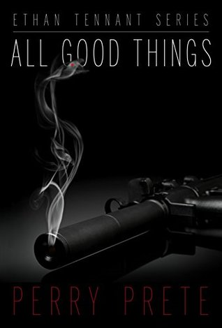 All Good Things (Ethan Tennant Series)