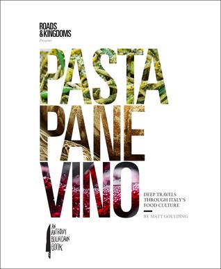 Pasta, Pane, Vino: Deep Travels Through Italy's Food Culture